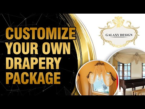 how-to-order-elegant-custom-drapery-packages-|-galaxy-design-video-#206