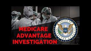 Medicare Advantage Investigation by OIG | Denials For Profit