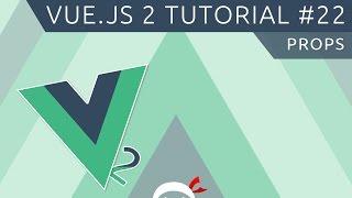 Vue JS 2 Tutorial #22 - Props