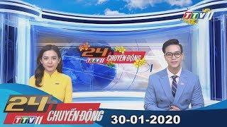 24h Chuyển động 30-01-2020 | Tin tức hôm nay | TayNinhTV