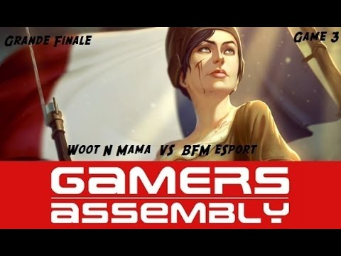 Smite Fr - Grande Finale Gamers Assembly 2015 : BFM eSport Vs Woot N MaMa game 3