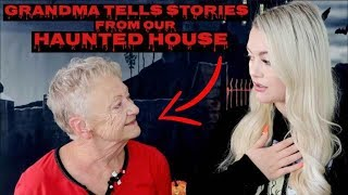My Grandma Talks About Our HAUNTED HOUSE… (again)