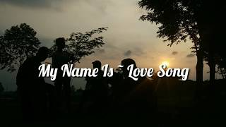 Download Lagu My Name Is ~ Love Song (cover akustikan) mp3