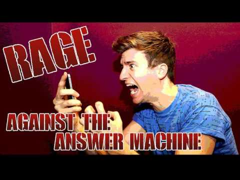 I was on Rage Against The Answer Machine...