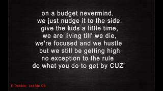 E-dubble - Let Me Oh | Lyrics |