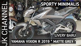 YAMAHA VIXION R 150 2019 | STRIPING TERBARU DENGAN WARNA MATTE GREY TAMPIL SPORTY MINIMALIS.