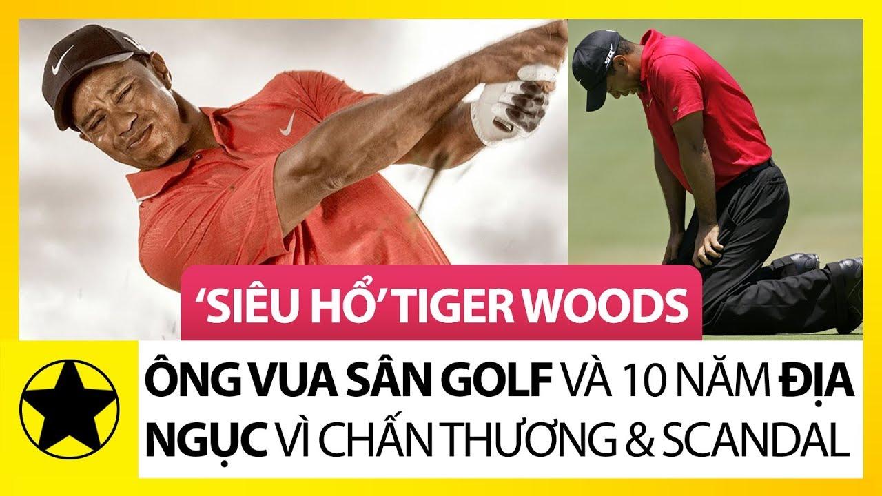 """""""Siêu Hổ"""" Tiger Woods –  """"Ông Vua"""" Sân Golf Và 10 Năm Địa Ngục Vì Chấn Thương Và Scandal"""