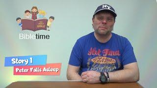 Bibletime Story 1 | Peter Falls Asleep | 5-11s