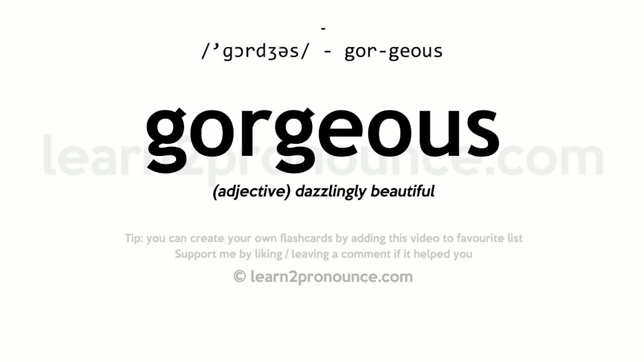 Pronunciation of Gorgeous  Definition of Gorgeous