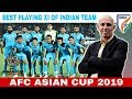 Best Playing XI of Indian Team for AFC Asian Cup 2019 | Indian Football-Blue Tiger |