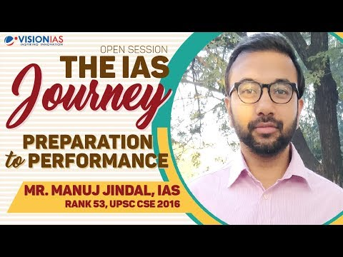 Open Session | The IAS Journey Preparation to Performance |  Mr. Manuj Jindal, IAS (AIR 53, 2016)