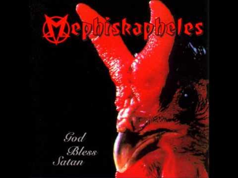 Mephiskapheles - God Bless Satan