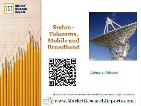 Sudan - Telecoms, Mobile and Broadband