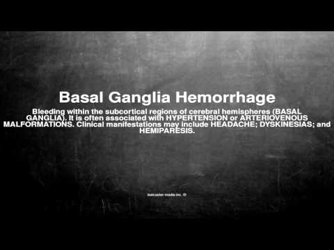 Medical vocabulary: What does Basal Ganglia Hemorrhage mean