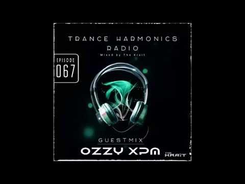 Trance Harmonics Radio 067 [Feat. Ozzy XPM Guestmix]