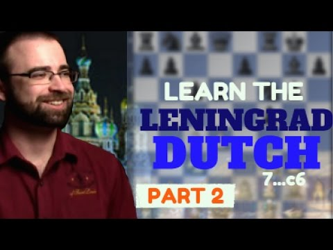 Learn the Leningrad Dutch Part 2: 7...c6 | Chess Openings Explained