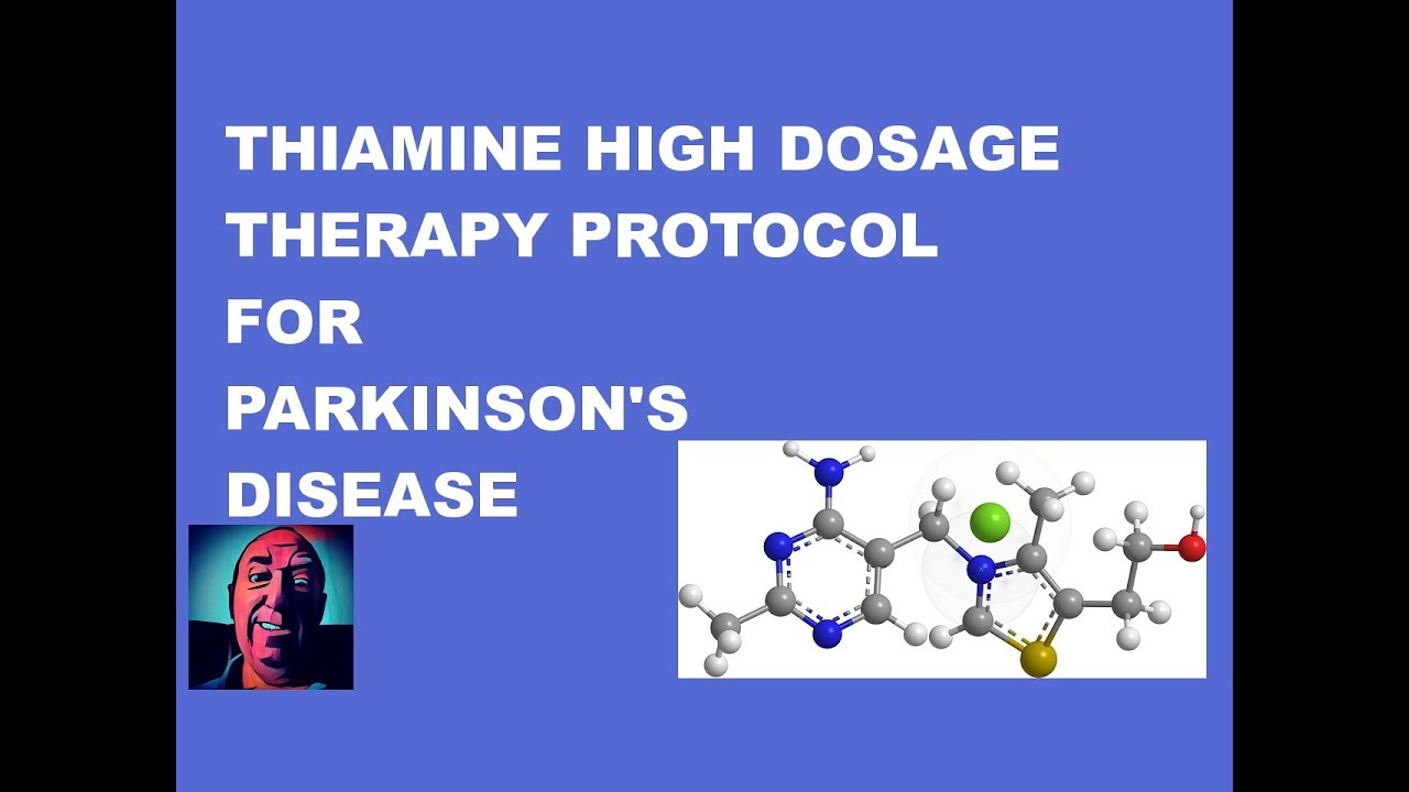 Vlog #116 - Thiamine High Dosage Therapy Protocol For Parkinson's Disease