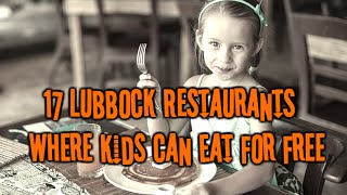 17 Lubbock Restaurants Where Kids Can Eat Free