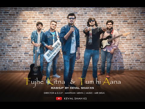 keval-shah-|-tujhe-kitna-chahe-|-tum-hi-aana-|-mashup-2020-|-cover-song-|-jubin-nautiyal