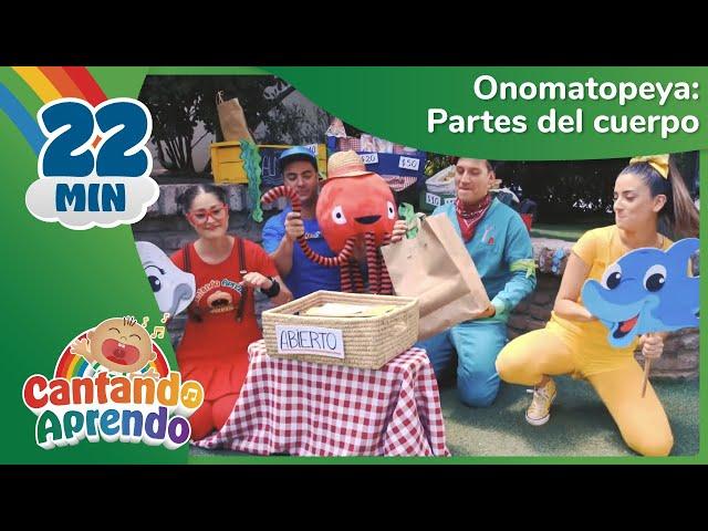 Pronunciación para niños y niñas | Onomatopeya - Partes del cuerpo | Cantando Aprendo
