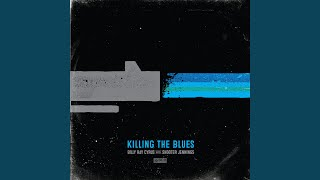 Killing the Blues YouTube Videos