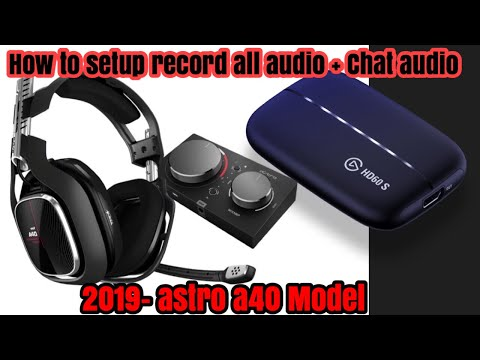 Astro A40 + Mixamp Pro (2019 Model) Update | Record All Audio Chat And Game Play | How To !!