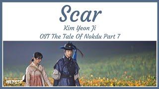 Kim Yeon Ji (김연지) - Scar (흉터) OST The Tale Of Nokdu Part 7 | Lyrics