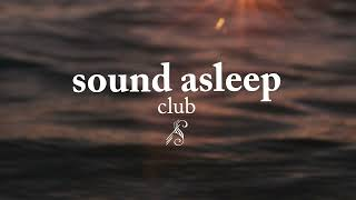 & relax with the Sound Asleep Club