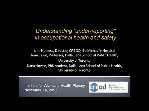 """Understanding """"under-reporting"""" in occupational health and safety, November 14, 2012"""
