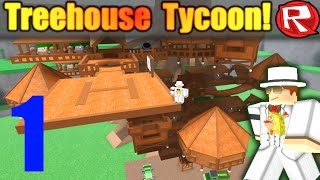 [ROBLOX: TreeHouse Tycoon ALPHA] - Lets Play Ep 1 - THIS TYCOON IS AMAZING!