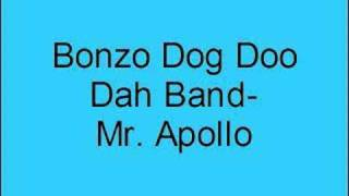 Bonzo Dog Doo Dah Band- Mr. Apollo