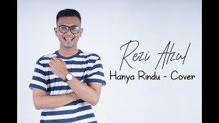 [1.54 MB] Andmesh Kamaleng - Hanya Rindu (Cover by Rezi Alzul)