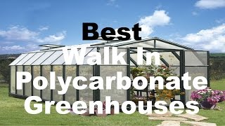Best Backyard Greenhouses For Sale (Walk In, Polycarbonate)(Buy the best greenhouse for your home garden: http://www.kosspa.com/greenhouses. These walk in greenhouses are made of polycarbonate and some of the ..., 2016-03-18T09:17:50.000Z)
