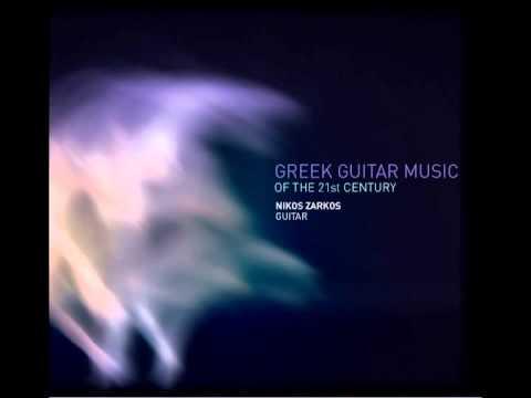 Greek Guitar Music of the 21st Century- Nikos Zarkos