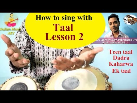 How to sing with Taal Lesson 2 Tri taal, Dadra, Kaharwa, Ek taal