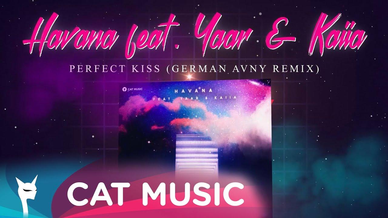 Havana feat. Yaar & Kaiia - Perfect Kiss (German Avny Remix)