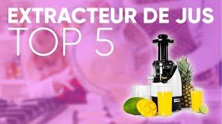 TOP5 : MEILLEUR EXTRACTEUR DE JUS (2018)