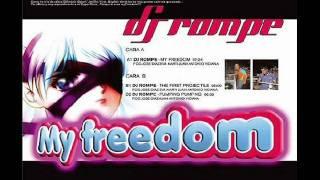Dj Rompe - My Freedom.wmv