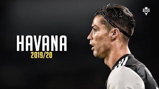 Cristiano Ronaldo - Havana | Skills & Goals | 2019/2020 HD