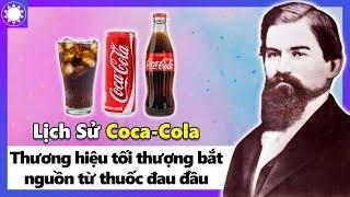 Lịch Sử Coca-Cola - 130 Năm Thăng Trầm Của Thương Hiệu Nước Giải Khát Tối Thượng