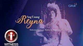 I-Witness: 'Ang Unang Reyna,' dokumentaryo ni Howie Severino (full episode)