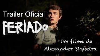 """Trailer curta-metragem """"FERIADO"""" de Alexander Siqueira"""