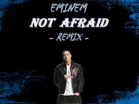 Eminem - Not Afraid [Remix]