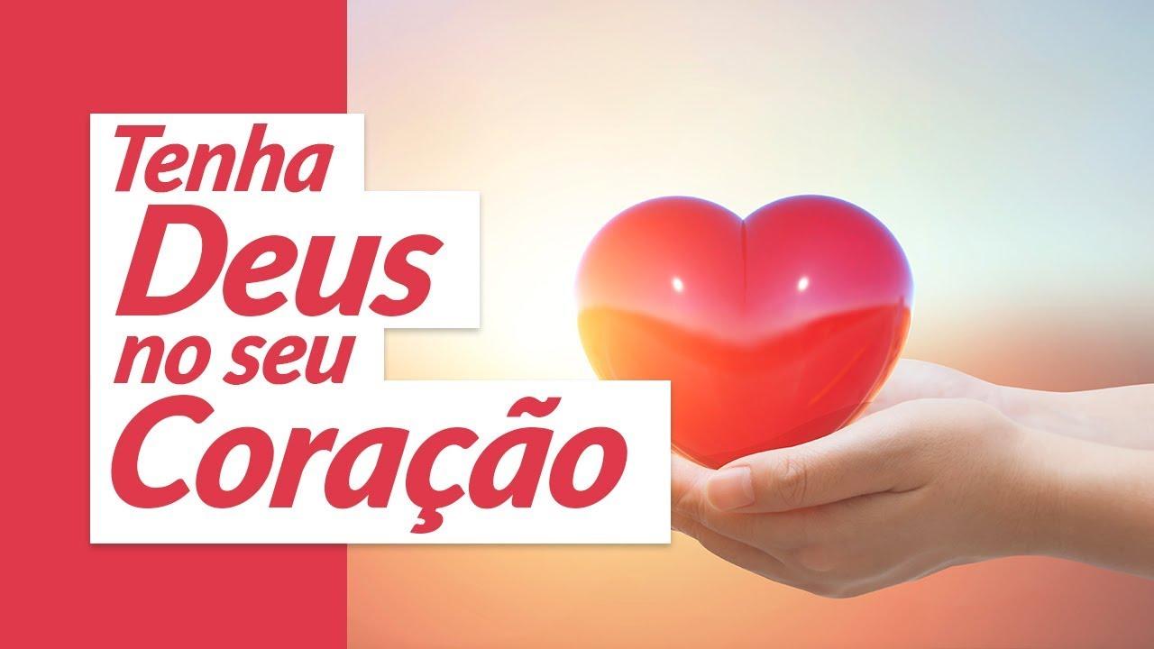 Tenha Deus no seu coração - Mundo das Mensagens