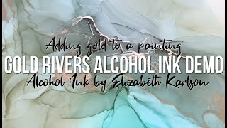 Adding Alcohol Ink Golden Rivers | Full Painting Demo in Real Time | Elizabeth Karlson Art
