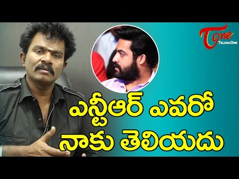 I Don't Know Who Is NTR: Star Director