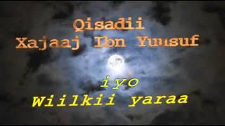 Qisadii Xajaaj iyo Wiilkii yaraa