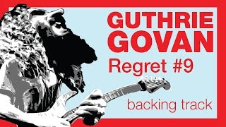 GUTHRIE GOVAN/Steven Wilson - Regret #9 (Extended Backing Track with Chords)