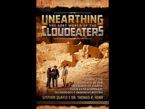 NEW!! Unearthing the Cloudeaters STEVE QUAYLE & TOM HORN