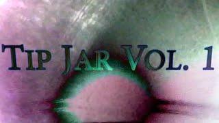 Tip Jar (Vol. 1)
